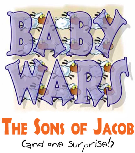 Baby Wars - The Sons of Jacob! (And one surprise!)
