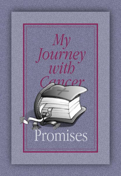 My Journey with Cancer - Promises