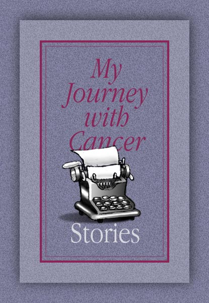 My Journey with Cancer - Stories